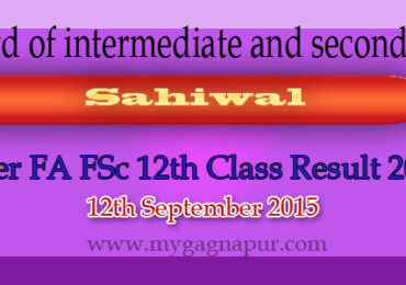 Bise Sahiwal Board FA FSC 12th Class annual Result 2015