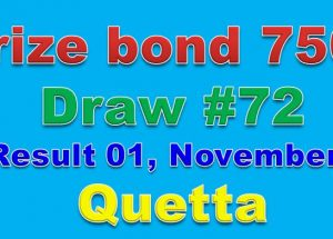 Prize Bond Rs. 7500 Draw #72 Full List Result 01-11-2017 Quetta