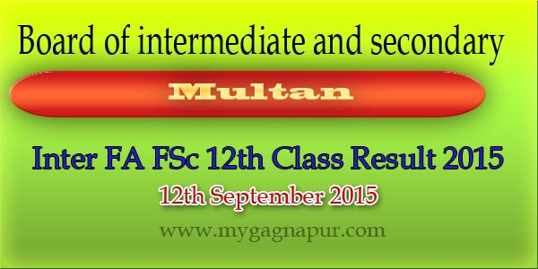 Bise Multan Board FA FSC 12th Class annual Result 2015