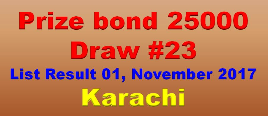 Prize Bond List 25000 - Draw # 23 Result 1st November, 2017 Karachi