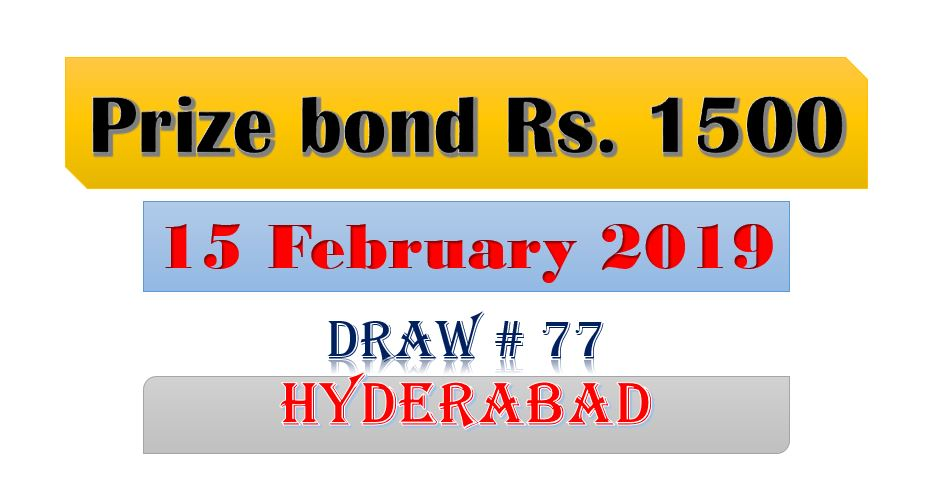 Prize Bond Rs. 1500 Draw #77 Full List Result 15-02-2019 Hyderabad