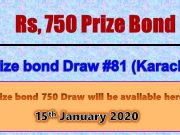 Prize Bond Rs. 750 Draw No. 81 15-01-2020 Held Karachi